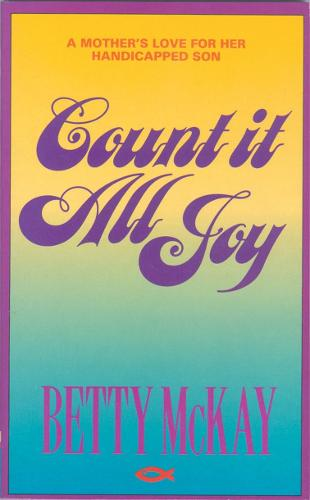 Count It All Joy: A Mother's Love for her Handicapped Son (Paperback)