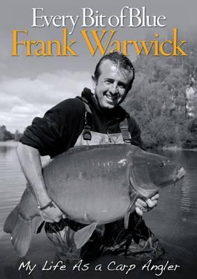 Every Bit of Blue: My Life as a Carp Angler (Hardback)
