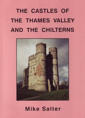 The Castles of the Thames Valley and the Chilterns (Paperback)