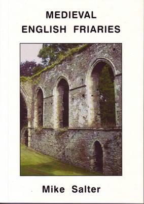 Medieval English Friaries (Paperback)