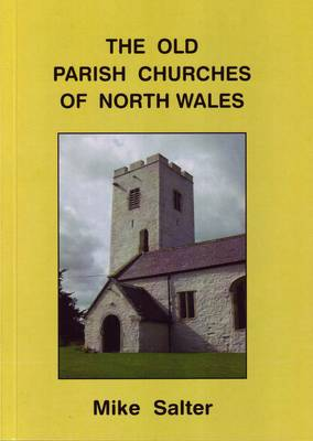 The Old Parish Churches of North Wales (Paperback)