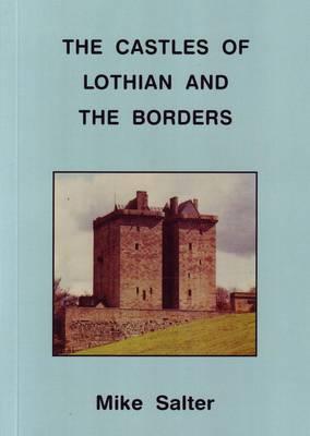 Castles of Lothian & the Borders (Paperback)