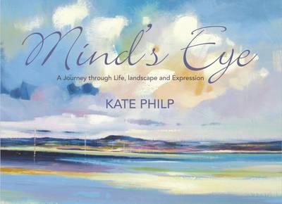 Mind's Eye: A Journey Through Life, Landscape and Expression (Hardback)