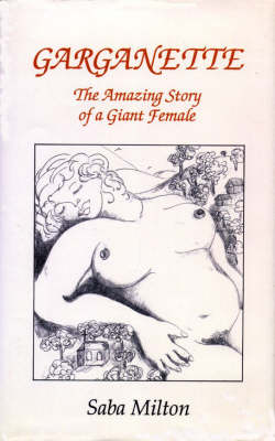 Garganette: Amazing Story of a Giant Female (Paperback)