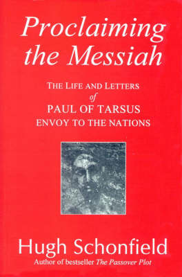 Proclaiming the Messiah: Life and Letters of Paul of Tarsus, Envoy to the Nations (Paperback)