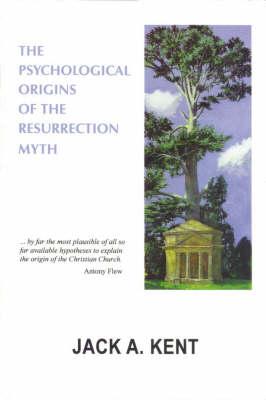 The Psychological Origins of the Resurrection Myth (Paperback)