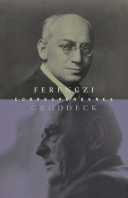 The Ferenczi-Groddeck Letters, 1921-1933 (Paperback)