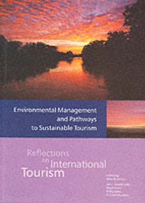 Environmental Management and Pathways to Sustainable Tourism - Reflections on International Tourism S. (Paperback)