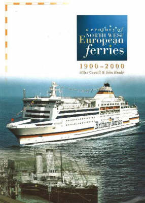 A Century of North West European Ferries, 1900-2000 (Paperback)