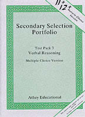 Secondary Selection Portfolio: Verbal Reasoning Practice Papers (Multiple-choice Version) Test Pack 3