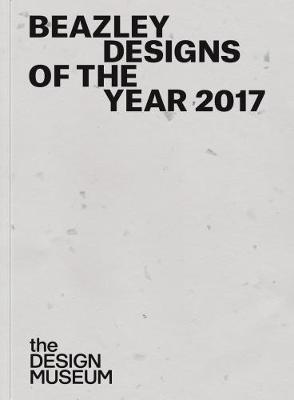 Beazley Designs of the Year 2017 2017 - Designs of the Year (Paperback)