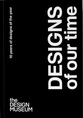 Designs of our Time: 10 Years of Designs of the Year (Paperback)