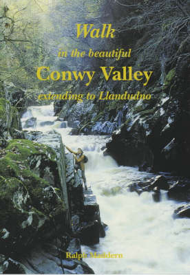 Walk in the Beautiful Conwy Valley and Llandudno - Walk Snowdonia S. (Paperback)