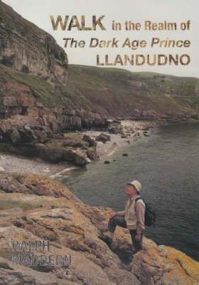Walk in the Realm of the Dark Age Prince: Llandudno - The walk Snowdonia series (Paperback)