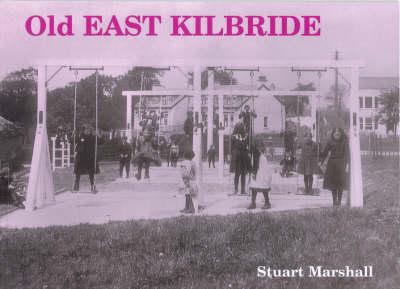 Old East Kilbride (Paperback)