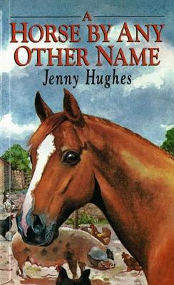 A Horse by Any Other Name (Paperback)