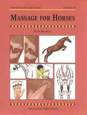Massage for Horses - Threshold Picture Guide No. 38 (Paperback)