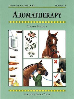 Aromatherapy for Horses - Threshold Picture Guide No. 40 (Paperback)