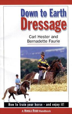 Down to Earth Dressage: How to Train Your Horse - and Enjoy it! (Paperback)