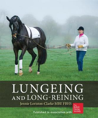 Lungeing and Long-Reining: Published in Association with the British Horse Society (Paperback)