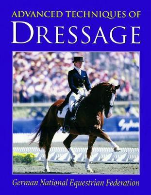 Advanced Techniques of Dressage (Hardback)