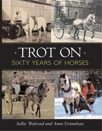 Trot on: Sixty Years of Horses (Hardback)