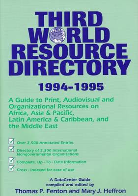 Third World Resource Directory: A Guide to Print, Audiovisual and Organizational Resources on Africa, Asia & Pacific, Latin America, Caribbean and the Middle East 1995 (Paperback)