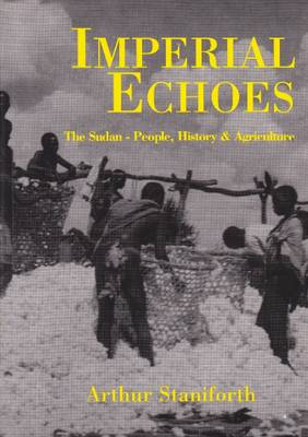 Imperial Echoes: The Sudan-People, History & Agriculture (Paperback)