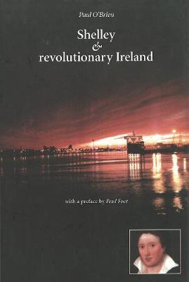 Shelley & Revolutionary Ireland (Hardback)