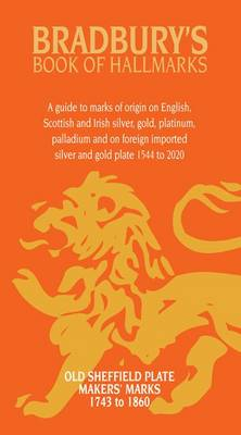 Bradbury's Book of Hallmarks: A Guide to Marks of Origin on English, Scottish and Irish Silver, Gold, Platinum, Palladium and on Foreign Imported Silver and Gold Plate 1544 to 2020 (Paperback)