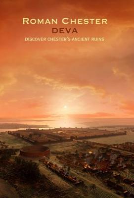 Roman Chester: Deva Discover Chester's Ancient Ruins (Paperback)