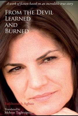 From the Devil, Learned and Burned: A work of fiction based on an incredible true story (Paperback)