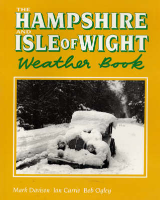 Ian ,Mark Davison The Hampshire and Isle of Wight Weather Book County Weather