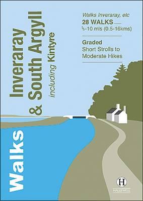 Walks Inveraray & South Argyll: Including Kintyre - Hallewell Pocket Walking Guides 25 (Paperback)
