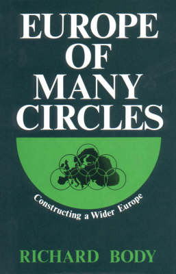Europe of Many Circles: Constructing a Wider Europe (Hardback)