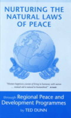 Nurturing the Natural Laws of Peace: Through Regional Peace and Development Programmes (Paperback)