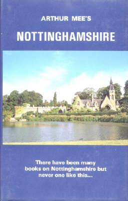 Nottinghamshire: The Midland Stronghold - The King's England (Hardback)