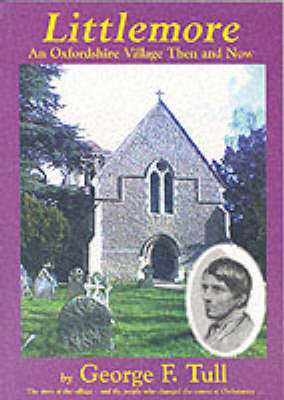 Littlemore: An Oxfordshire Village, Then and Now (Paperback)