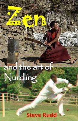 Zen and the Art of Nurdling: Life-Lessons from a Straight Bat (Paperback)