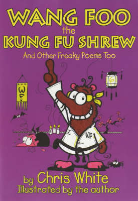 Wang-Foo, the Kung-fu Shrew: And Other Freaky Poems Too (Paperback)