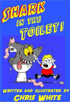 Shark in the Toilet: Potty Poems to Get Your Teeth into (Paperback)