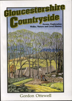 Gloucestershire Countryside: Access, Exploration, Walks, Nature and Local History - Countryside S. (Paperback)