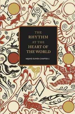 The Rhythm at the Heart of the World: Neijing Suwen Chapter 5 (Paperback)