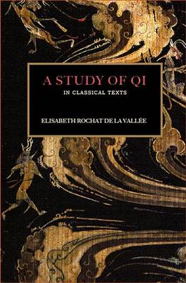 A Study of Qi in Classical Texts (Paperback)
