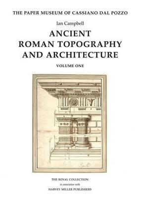 Ancient Roman Topography and Architecture - Paper Museum of Cassiano dal Pozzo pt. 9 (Hardback)