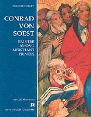 Conrad von Soest: Painter Among Merchant Princes (Hardback)