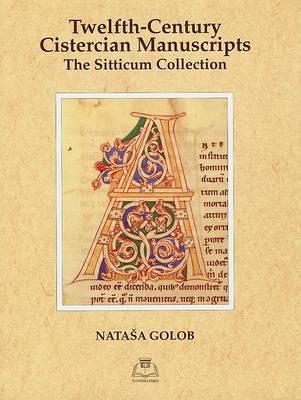 Twelfth-century Cistercian Manuscripts: The Sitticum Collection (Hardback)