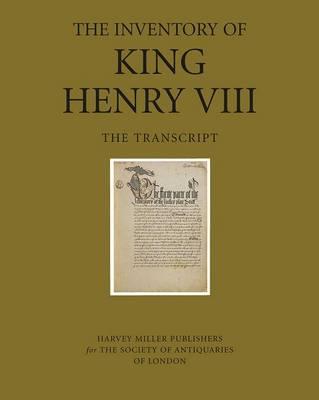 The Inventory of King Henry VIII: The Transcript (Hardback)