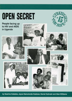 Open Secret: People Facing Up to HIV and AIDS in Uganda - Strategies for Hope no. 15 (Paperback)