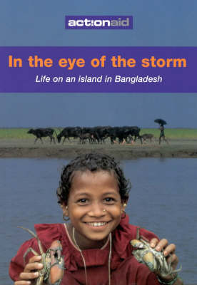 In the Eye of the Storm: Living on an Island in Bangladesh (Paperback)